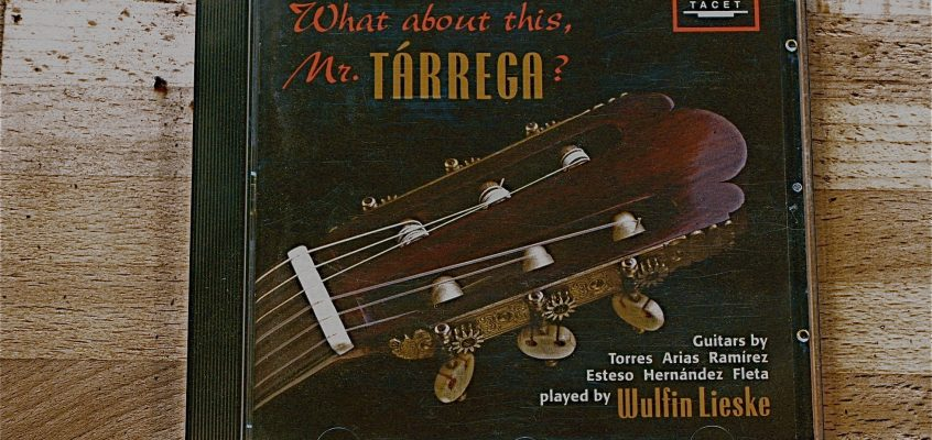 Gitarrskiva – Wulfin Lieske: What about this Mr.Tárrega?